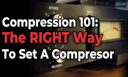 Compression 101: The RIGHT Way to Set a Compressor for Audio
