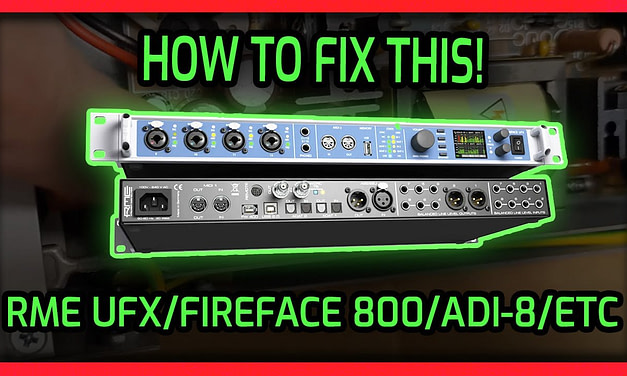 How to Fix an RME Interface (UFX, 800, 802, ADI)   Complete Parts List